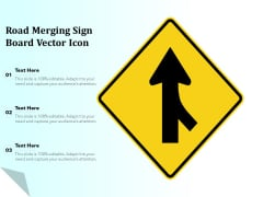 Road Merging Sign Board Vector Icon Ppt PowerPoint Presentation Portfolio Template PDF