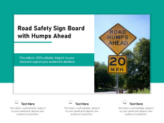 Road Safety Sign Board With Humps Ahead Ppt PowerPoint Presentation File Format PDF