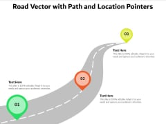Road Vector With Path And Location Pointers Ppt PowerPoint Presentation Ideas Rules PDF
