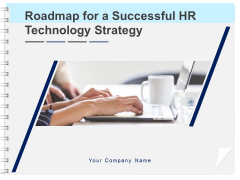 Roadmap For A Successful HR Technology Strategy Ppt PowerPoint Presentation Complete Deck With Slides