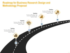 Roadmap For Business Research Design And Methodology Proposal Mockup PDF