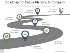 Roadmap For Future Planning In Company Ppt PowerPoint Presentation Topics
