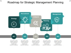 Roadmap For Strategic Management Planning Ppt PowerPoint Presentation Infographics Example