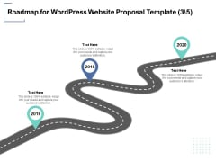 Roadmap For Wordpress Website Proposal Template 2016 To 2020 Ppt PowerPoint Presentation Infographic Template Infographic Template