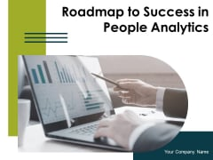 Roadmap To Success In People Analytics Ppt PowerPoint Presentation Complete Deck With Slides