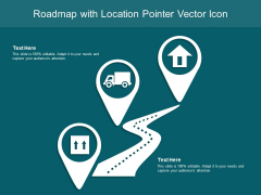 Roadmap With Location Pointer Vector Icon Ppt PowerPoint Presentation Model Graphic Images PDF