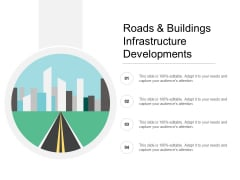 Roads And Buildings Infrastructure Developments Ppt PowerPoint Presentation Inspiration Slides