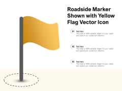 Roadside Marker Shown With Yellow Flag Vector Icon Ppt PowerPoint Presentation File Objects PDF
