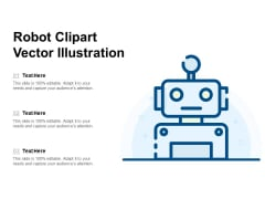 Robot Clipart Vector Illustration Ppt PowerPoint Presentation Layouts Background Designs PDF