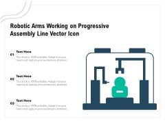 Robotic Arms Working On Progressive Assembly Line Vector Icon Ppt PowerPoint Presentation File Infographics PDF