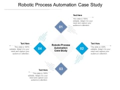 Robotic Process Automation Case Study Ppt PowerPoint Presentation File Format Ideas Cpb Pdf