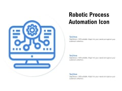 Robotic Process Automation Icon Ppt PowerPoint Presentation Ideas Display