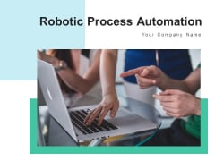 Robotic Process Automation Strategy Process Ppt PowerPoint Presentation Complete Deck