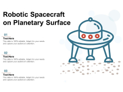 Robotic Spacecraft On Planetary Surface Ppt PowerPoint Presentation File Information PDF