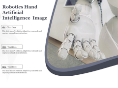 Robotics Hand Artificial Intelligence Image Ppt PowerPoint Presentation File Summary PDF