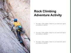 Rock Climbing Adventure Activity Ppt PowerPoint Presentation Pictures Graphics