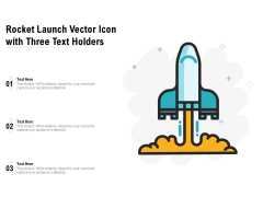 Rocket Launch Vector Icon With Three Text Holders Ppt PowerPoint Presentation Gallery Picture PDF