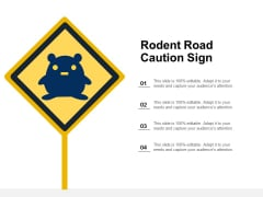 Rodent Road Caution Sign Ppt Powerpoint Presentation Model Ideas