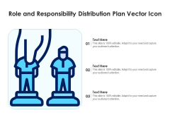 Role And Responsibility Distribution Plan Vector Icon Ppt PowerPoint Presentation Gallery Outfit PDF