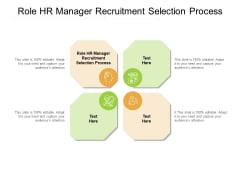 Role HR Manager Recruitment Selection Process Ppt PowerPoint Presentation Infographics Format Cpb Pdf