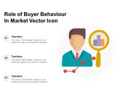 Role Of Buyer Behaviour In Market Vector Icon Ppt PowerPoint Presentation Gallery Design Ideas PDF