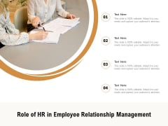 Role Of HR In Employee Relationship Management Ppt PowerPoint Presentation Show Icons PDF