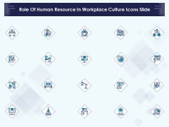 Role Of Human Resource In Workplace Culture Icons Slide Designs PDF