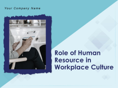Role Of Human Resource In Workplace Culture Ppt PowerPoint Presentation Complete Deck With Slides