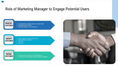 Role Of Marketing Manager To Engage Potential Users Ppt PowerPoint Presentation Gallery Ideas PDF
