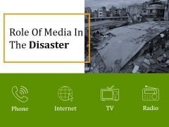 Role Of Media In The Disaster Ppt PowerPoint Presentation Designs