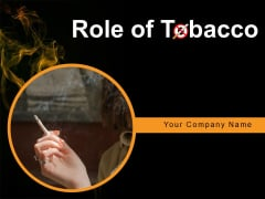 Role Of Tobacco Gas Presence Smoking Ppt PowerPoint Presentation Complete Deck
