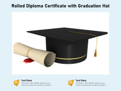 Rolled Diploma Certificate With Graduation Hat Ppt PowerPoint Presentation Gallery Example Introduction PDF