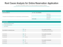 Root Cause Analysis For Online Reservation Application Ppt PowerPoint Presentation Diagram Templates PDF