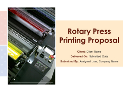 Rotary Press Printing Proposal Ppt PowerPoint Presentation Complete Deck With Slides