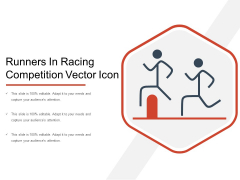 Runners In Racing Competition Vector Icon Ppt PowerPoint Presentation File Files PDF