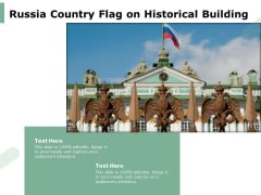 Russia Country Flag On Historical Building Ppt PowerPoint Presentation File Example PDF