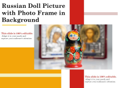 Russian Doll Picture With Photo Frame In Background Ppt PowerPoint Presentation Styles Design Templates PDF