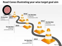 Road Cones Illustrating Year Wise Target Goal Aim PowerPoint Templates Ppt Slides Graphics