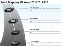 Road Mapping Of Years 2013 To 2016 PowerPoint Templates Ppt Slides Graphics