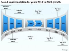 Round Implementation For Years 2013 To 2020 Growth PowerPoint Templates Ppt Slides Graphics