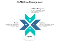 SAAS Case Management Ppt PowerPoint Presentation Gallery Layout Ideas Cpb