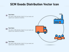 SCM Goods Distribution Vector Icon Ppt PowerPoint Presentation File Background Image PDF