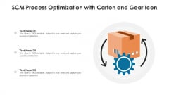 SCM Process Optimization With Carton And Gear Icon Ppt PowerPoint Presentation Infographic Template Slide Download PDF