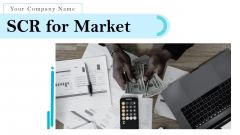 SCR For Market Ppt PowerPoint Presentation Complete Deck With Slides