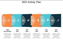 SEO Activity Plan Ppt PowerPoint Presentation File Good Cpb