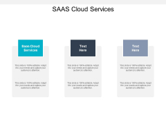 Saas Cloud Services Ppt PowerPoint Presentation Pictures Summary Cpb