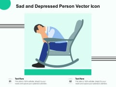 Sad And Depressed Person Vector Icon Ppt PowerPoint Presentation Gallery Icon PDF