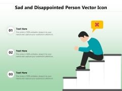 Sad And Disappointed Person Vector Icon Ppt PowerPoint Presentation Professional Skills PDF