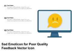Sad Emoticon For Poor Quality Feedback Vector Icon Ppt PowerPoint Presentation Summary Aids PDF