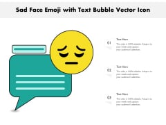 Sad Face Emoji With Text Bubble Vector Icon Ppt PowerPoint Presentation Slides Ideas PDF